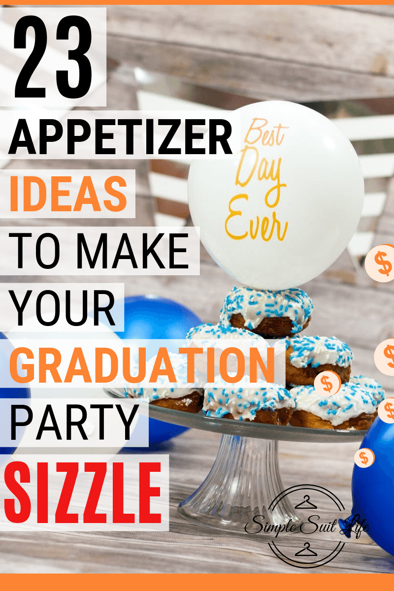 Wondering what to serve for a graduation party? Look no further than this perfectly compiled list of salty and sweet appetizer ideas you can do even on a budget! They are easy, fun and a win for feeding a crowd! #GraduationPartyApps #MakeAheadAppetizers